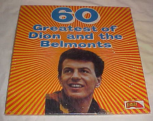 Dion &Amp; The Belmonts - 60 Greatest Of Dion And The Belmonts - Zortam Music