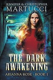 The Dark Awakening (Arianna Rose Book 1)