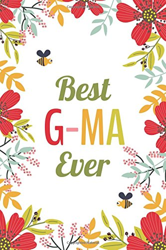 Best G-Ma Ever (6x9 Journal): Lined Writing Notebook, 120 Pages -- Red, Orange, Pink Flowers with Bumblebees