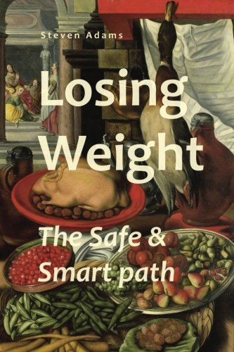 Losing Weight: The Safe & Smart path