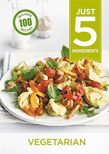 Just 5: Vegetarian (Just 5 Ingredients) PDF