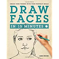Draw Faces in 15 Minutes: How to Get