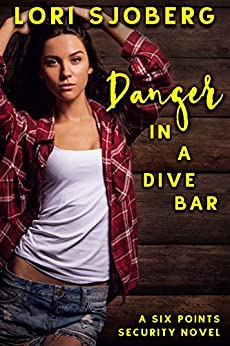 Danger in a Dive Bar (Six Points Security Book 2) by [Sjoberg, Lori]