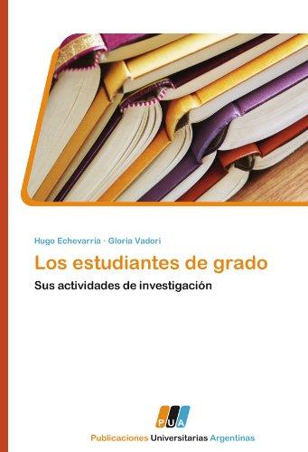 Los estudiantes de grado: Sus actividades de investigación (Spanish Edition)