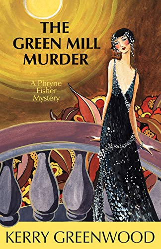 The Green Mill Murder: A Phryne Fisher Mystery -