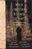When Christians Roamed the Earth, Henry M. Morris and Ken Ham, 0890513198