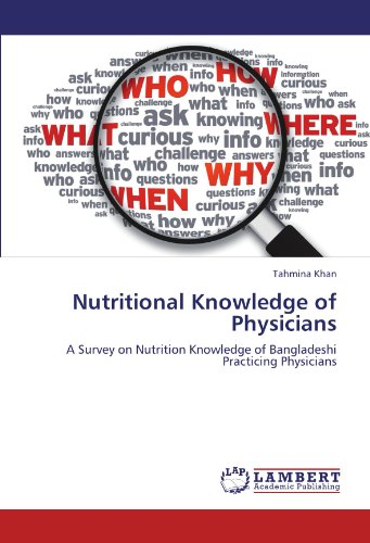 Nutritional Knowledge of Physicians: A Survey on Nutrition Knowledge of Bangladeshi Practicing Physicians (Food Bangladeshi)