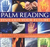 Book Cover for Palm Reading- The Secrets of Character and Destiny Revealed in Your Hand: A Practical Guide with 200 Photographs and Illustrations