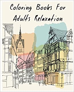 Amazon Coloring Books For Adults Relaxation Fantastic Skyline Classic Cities Book 9781539326250 Rosetta Hazel