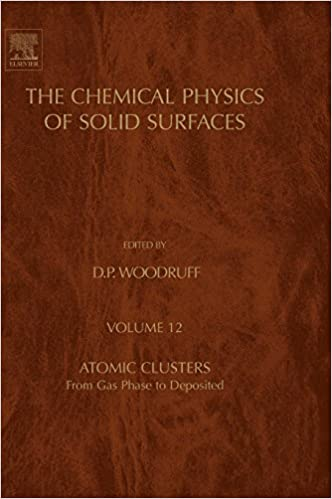 Atomic Clusters: From Gas Phase to Deposited (The Chemical Physics of Solid Surfaces)