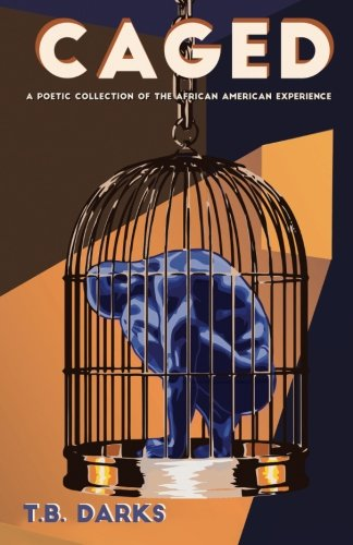 Search : Caged: A Poetic Collection of the African American Experience