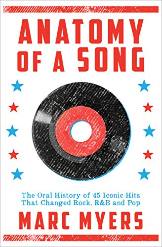 Pdf eBooks Anatomy of a Song: The Oral History of 45 Iconic Hits That Changed Rock, R&B and Pop