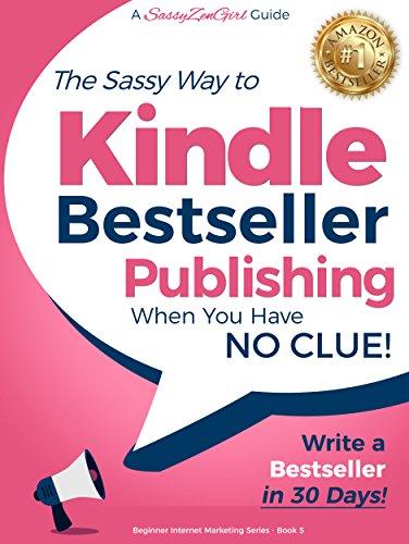 Kindle Bestseller Publishing: Write a Bestseller in 30 Days!
