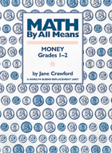 Math By All Means: Money, Grades 1-2