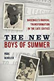 "Paul Hensler, ""The New Boys of Summer: Baseball's Radical Transformation in the Late Sixties"" (Rowman and Littlefield, 2017)"