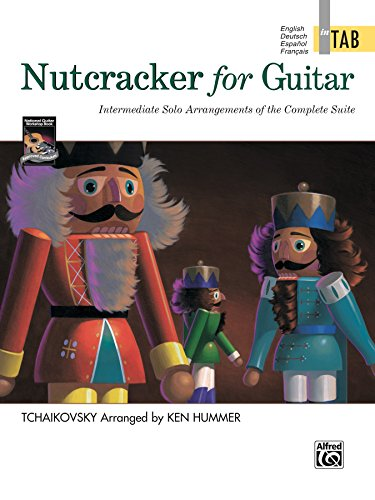 Nutcracker for Guitar: In TAB: Intermediate Classical Guitar Solo Arrangements of the Complete Suite - Perfect for Christmas (Arrangement Perfect)