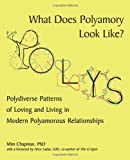What Does Polyamory Look Like?, Mim Chapman, 1450220088
