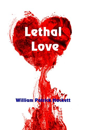Lethal Love by [Hackett, William Patrick]