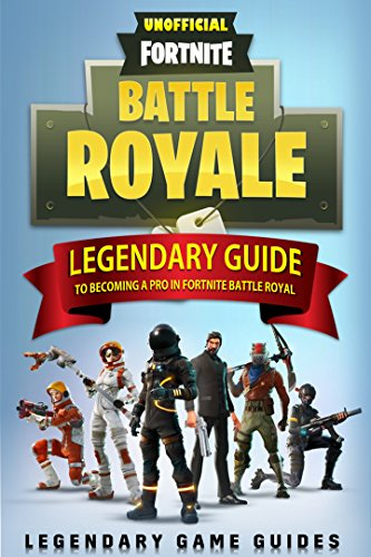 Fortnite: The Legendary Guide to becoming a Pro in Fortnite Battle Royale cover
