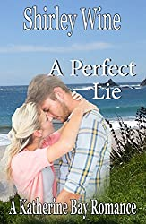 A Perfect Lie (A Katherine Bay Romance)