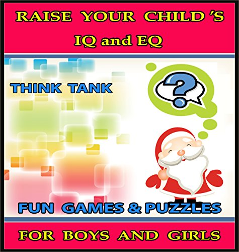 Raise Your Child's IQ & EQ : Fun Brain Games & Cool (Girls Think Tank)