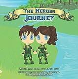 The Heroes Journey, Robert M. Lucas, Tarin Lucas, 149976801X