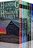 The Haunting of the Holloway Family: A Riveting Paranormal Mystery