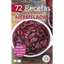 72 RECETAS PARA PREPARAR MERMELADAS: Ideales para incluir en tu menú diario (Colecció