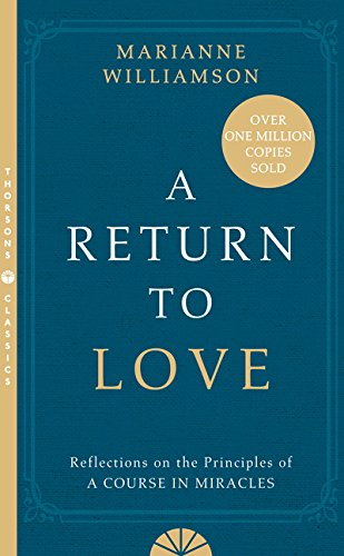 A Return to Love : Reflections on the Principles of a 'Course in Miracles -  Marianne Williamson, Paperback