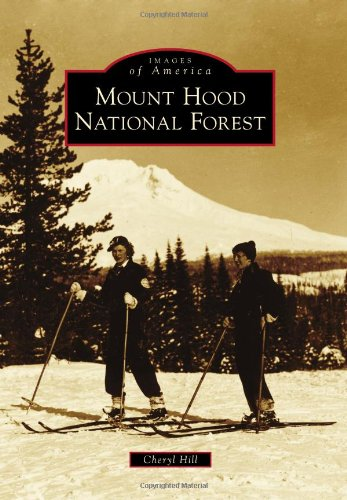 Mount Hood National Forest (Images of America) ()