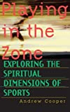 Playing in the Zone, Andrew Cooper, 1570621519