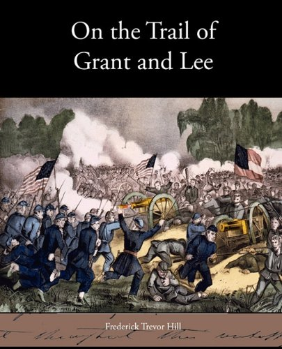 Read Online On the Trail of Grant and Lee pdf epub