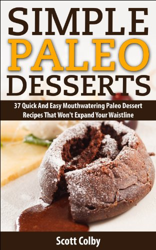 Simple paleo desserts 37 quick and easy paleo dessert recipes simple paleo desserts 37 quick and easy paleo dessert recipes that wont expand forumfinder Choice Image