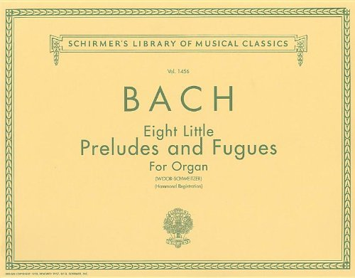 8 Little Preludes and Fugues: Organ Solo (1986-11-01) (8 Little Preludes And Fugues For Organ)