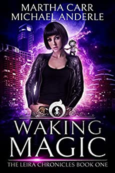 Waking Magic: The Revelations of Oriceran (The Leira Chronicles Book 1) by [Carr, Martha, Anderle, Michael]