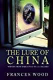The Lure of China, Frances Wood, 1592650821