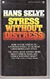 Stress Without Distress, Hans Selye, 0451098803