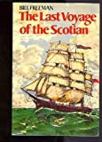 The Last Voyage of the Scotian, Bill Freeman, 0888621124