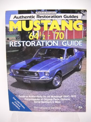 Mustang '64 1/2-'70 Restoration Guide (Motorbooks International Authentic Restoration Guides) ()