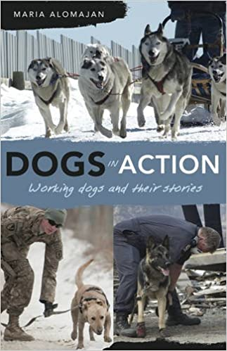 Book Dogs in Action: Working Dogs and Their Stories by Maria Alomajan (2013-11-01)