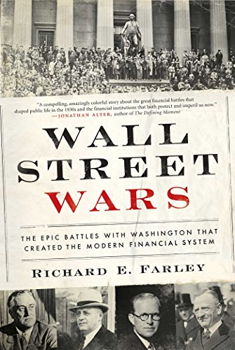 (Wall Street Wars: The Epic Battles with Washington that Created the Modern Financial System)