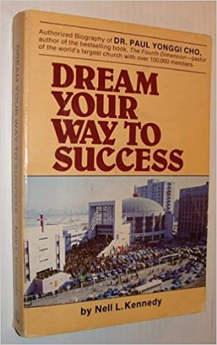 Book Dream Your Way to Success: The Story of Dr. Yonggi Cho and Korea by Nell L. Kennedy (1980-06-30)