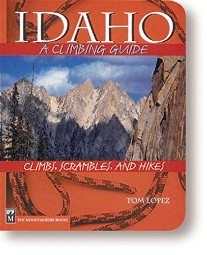 Idaho: A Climbing Guide (Climbing Guides) by Brand: Mountaineers Books