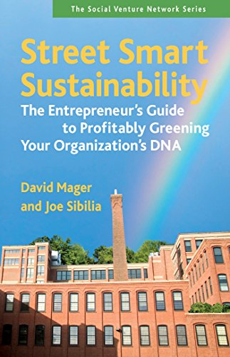 Street Smart Sustainability: The Entrepreneur's Guide to Profitably Greening Your Organization's DNA (SVN)