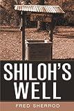 Shiloh's Well, Fred Sherrod, 1477232001