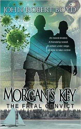 Morgan's Key: The Fatal Convict (Volume 3): John Robert Boyd