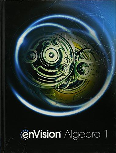 ENVISION AGA STUDENT EDITION ALGEBRA 1 GRADE 8/9 COPYRIGHT 2018
