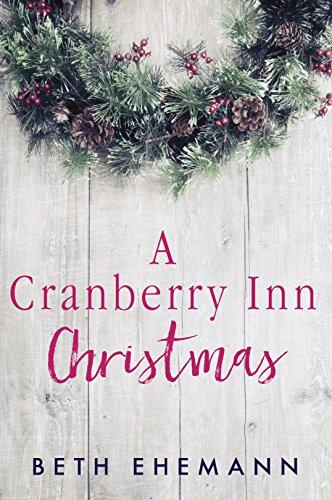 A Cranberry Inn Christmas by [Ehemann, Beth]