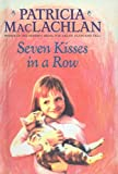 Seven Kisses in a Row, Patricia MacLachlan, 081247080X