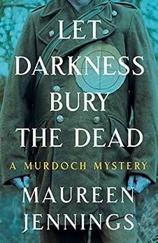 Let Darkness Bury the Dead (Murdoch Mysteries) by [Jennings, Maureen]